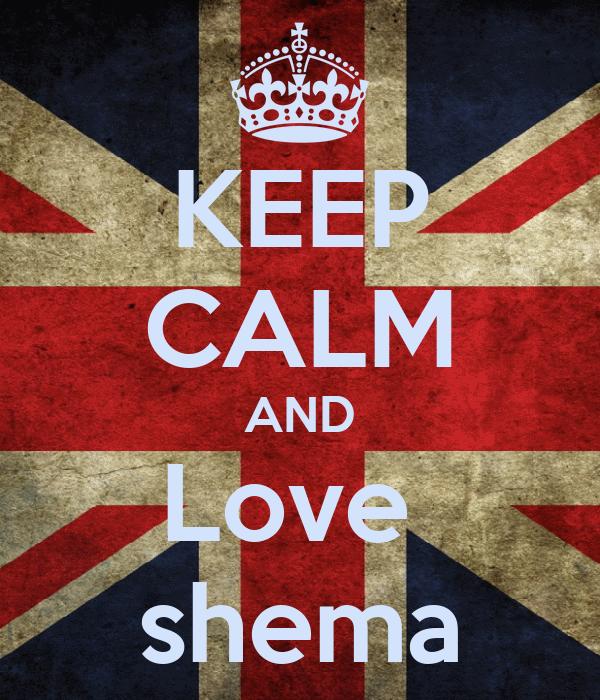 KEEP CALM AND Love  shema