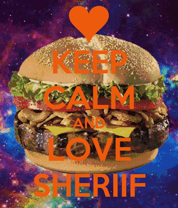 KEEP CALM AND LOVE SHERIIF