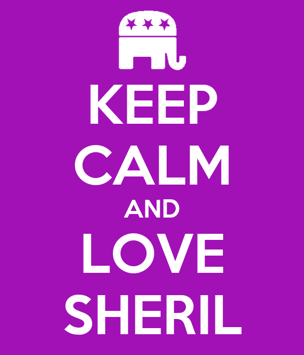 KEEP CALM AND LOVE SHERIL