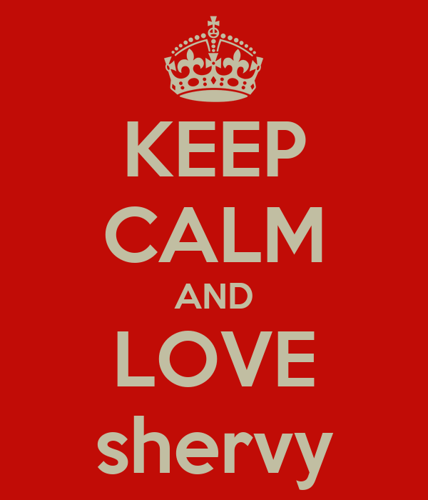 KEEP CALM AND LOVE shervy