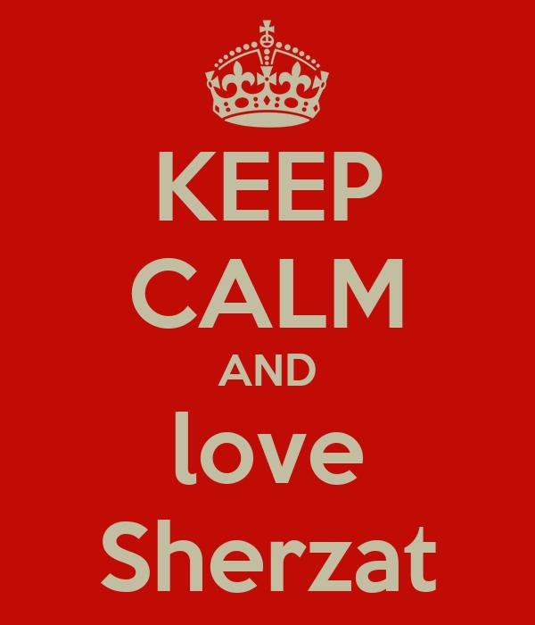 KEEP CALM AND love Sherzat