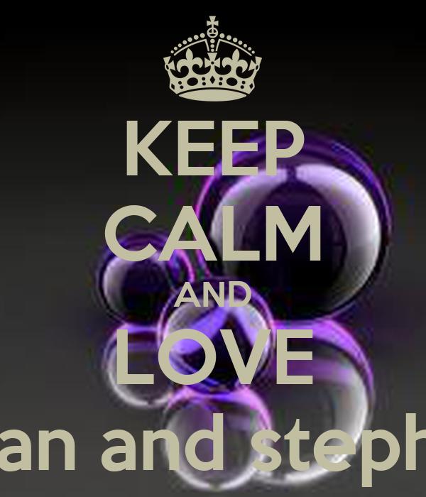 KEEP CALM AND LOVE shian and stephan