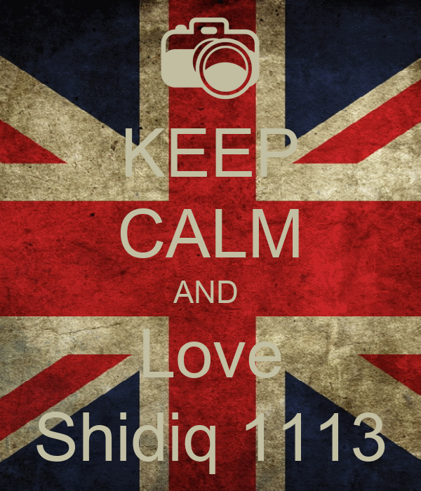 KEEP CALM AND  Love Shidiq 1113