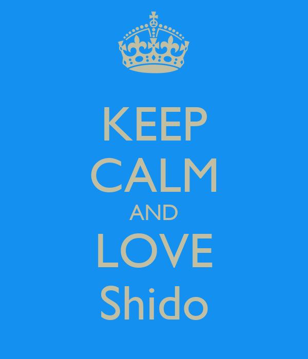 KEEP CALM AND LOVE Shido