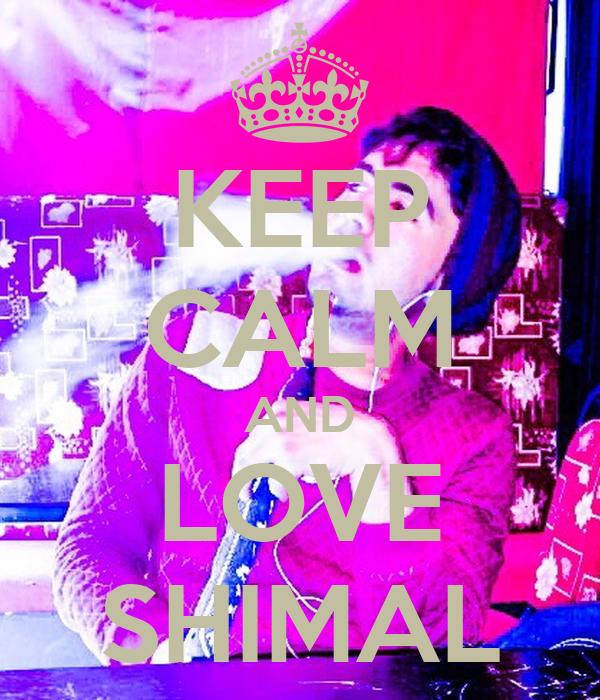 KEEP CALM AND LOVE SHIMAL