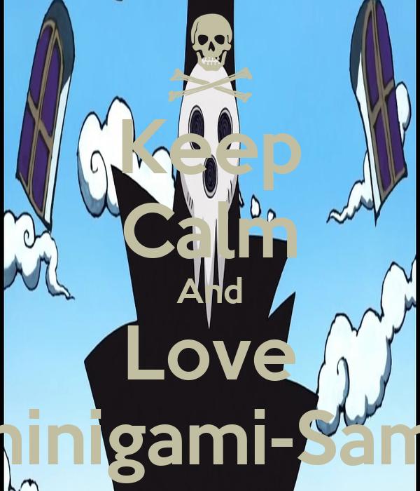 Keep Calm And Love Shinigami-Sama