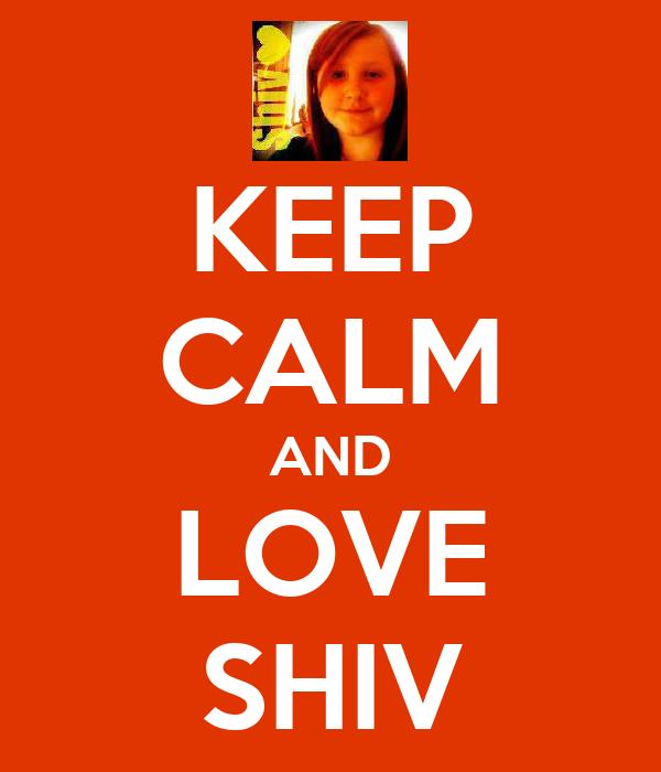 KEEP CALM AND LOVE SHIV