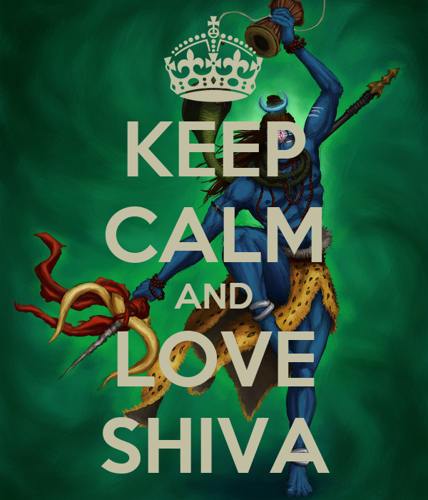 KEEP CALM AND LOVE SHIVA