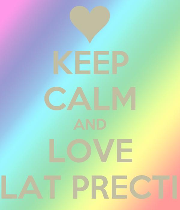 KEEP CALM AND LOVE SHLAT PRECTIGE