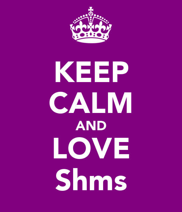 KEEP CALM AND LOVE Shms