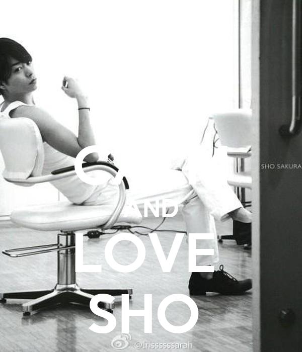 KEEP CALM AND LOVE  SHO