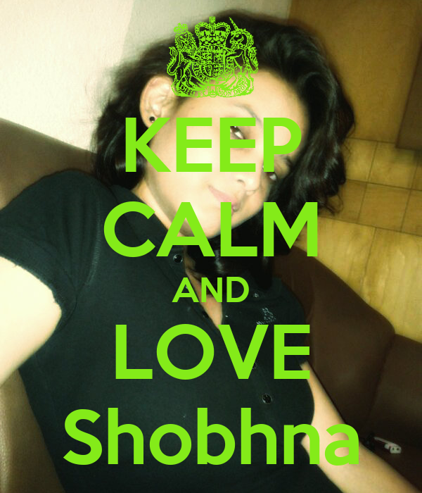 KEEP CALM AND LOVE Shobhna