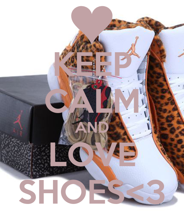 KEEP CALM AND LOVE SHOES<3