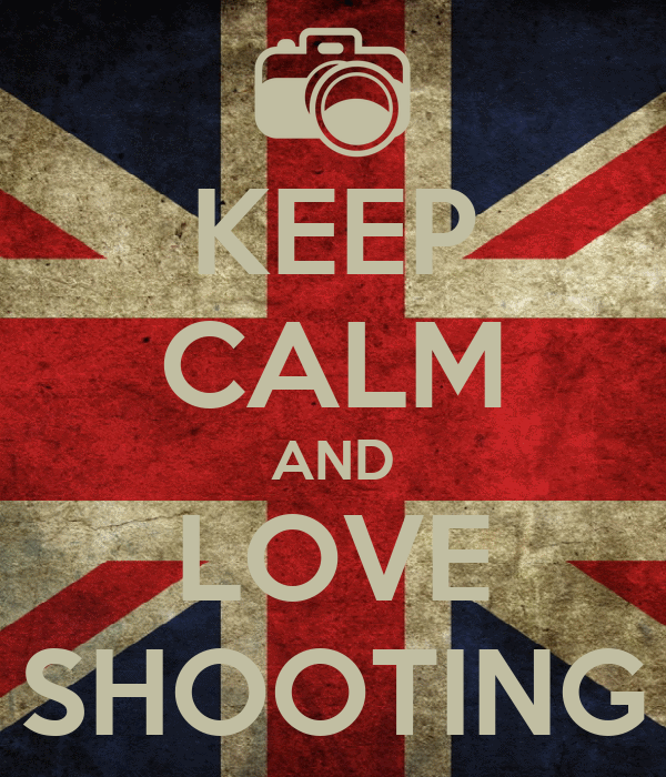 KEEP CALM AND LOVE SHOOTING