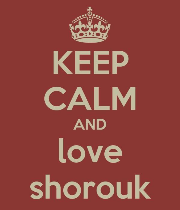 KEEP CALM AND love shorouk