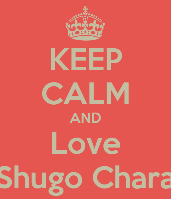 KEEP CALM AND Love Shugo Chara