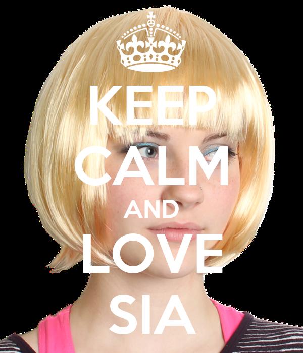 KEEP CALM AND LOVE SIA