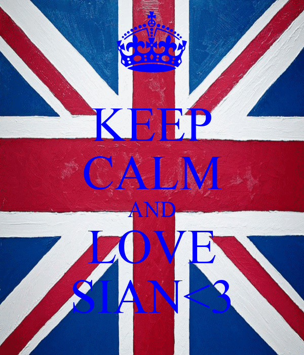 KEEP CALM AND LOVE SIAN<3