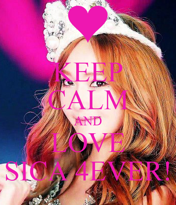 KEEP CALM AND LOVE SICA 4EVER!