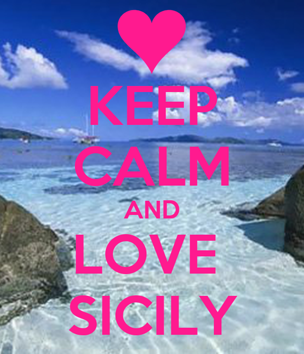 KEEP CALM AND LOVE  SICILY