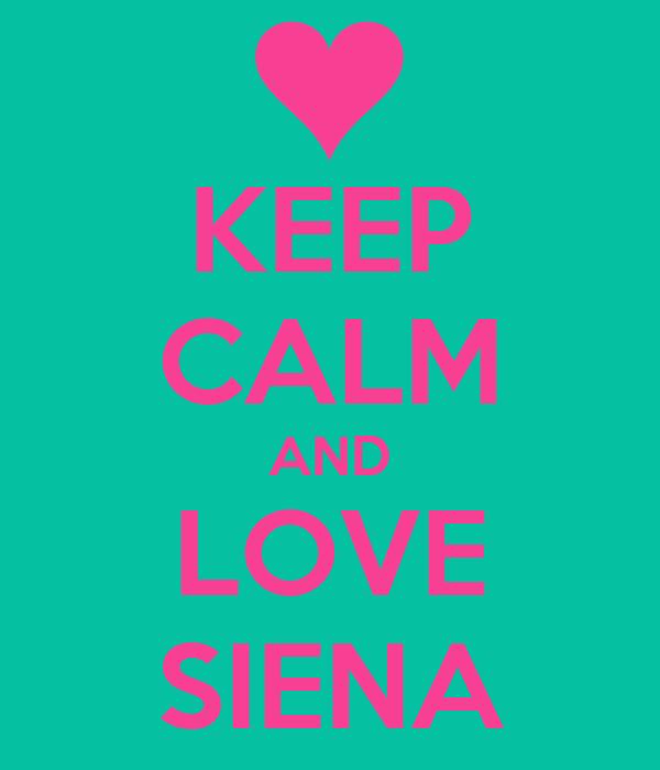 KEEP CALM AND LOVE SIENA