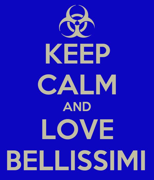 KEEP CALM AND LOVE SIETE TUTTI BELLISSIMI TRANNE TE!