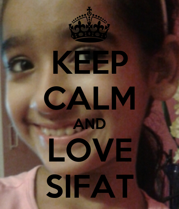 KEEP CALM AND LOVE SIFAT