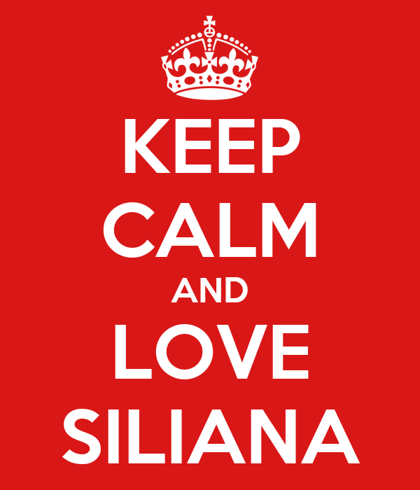 KEEP CALM AND LOVE SILIANA