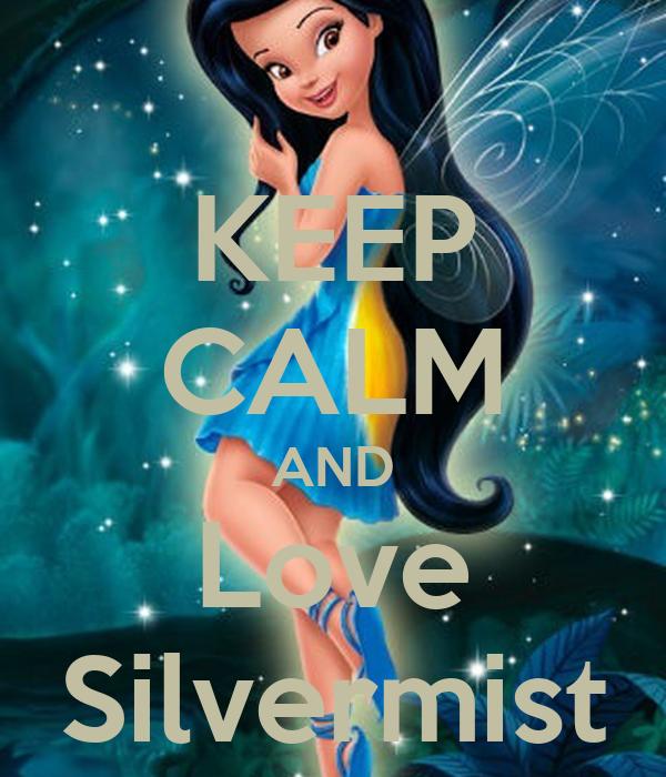 KEEP CALM AND Love Silvermist