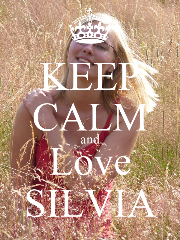 KEEP CALM and Love SILVIA