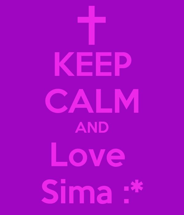 KEEP CALM AND Love  Sima :*