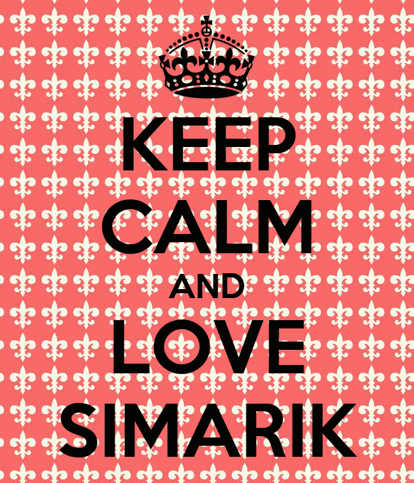 KEEP CALM AND LOVE SIMARIK