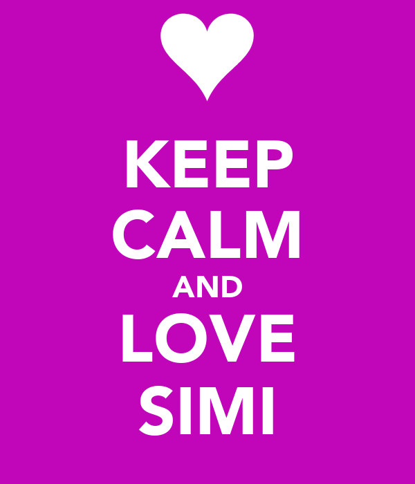 KEEP CALM AND LOVE SIMI
