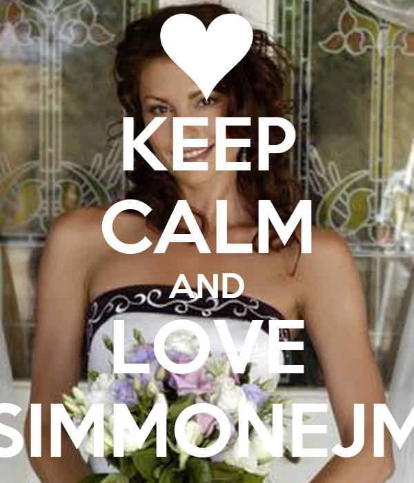 KEEP CALM AND LOVE SIMMONEJM