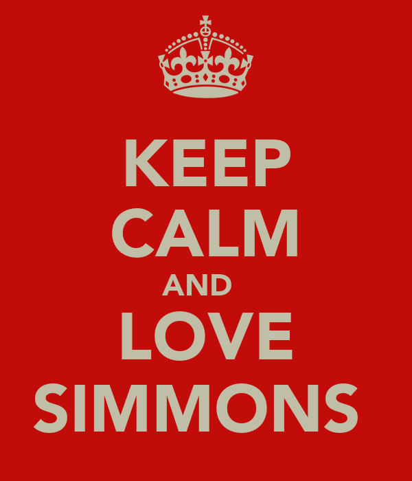 KEEP CALM AND   LOVE SIMMONS