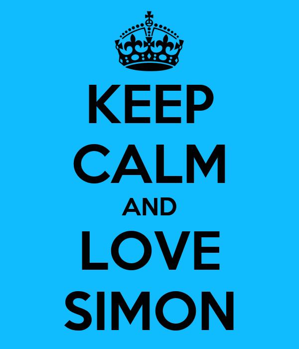 KEEP CALM AND LOVE SIMON