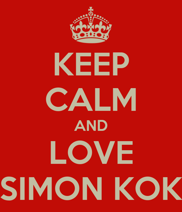 KEEP CALM AND LOVE SIMON KOK