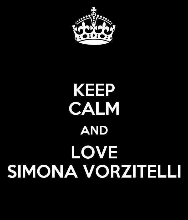 KEEP CALM AND LOVE SIMONA VORZITELLI