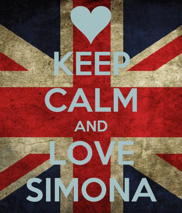 KEEP CALM AND LOVE SIMONA