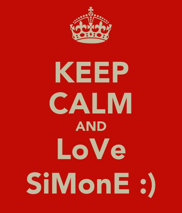 KEEP CALM AND LoVe SiMonE :)