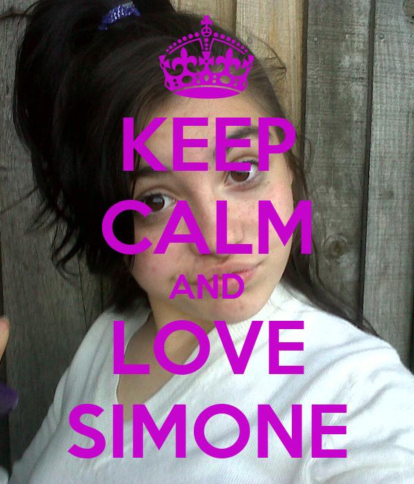 KEEP CALM AND LOVE SIMONE