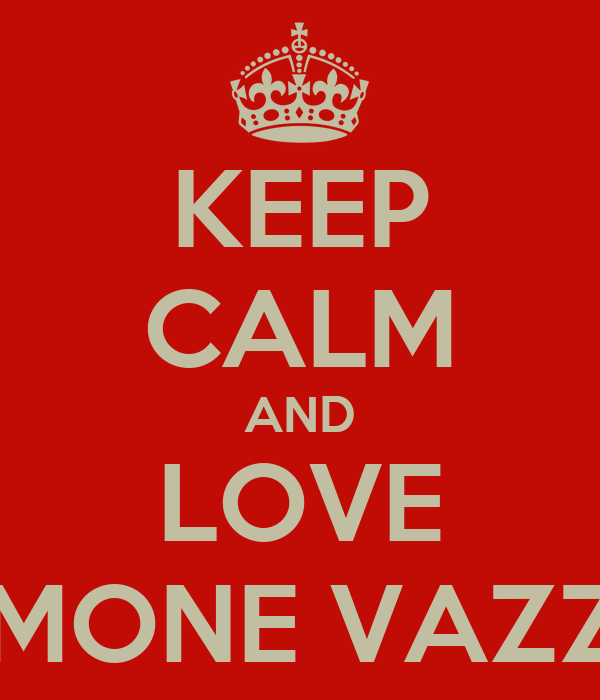 KEEP CALM AND LOVE SIMONE VAZZA
