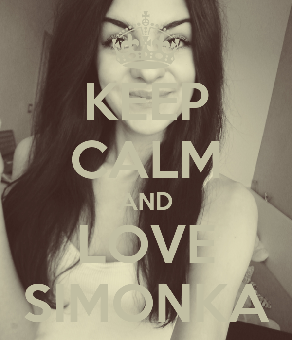 KEEP CALM AND LOVE SIMONKA