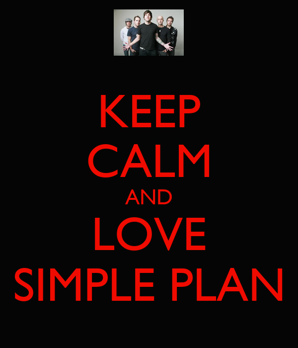 KEEP CALM AND LOVE SIMPLE PLAN