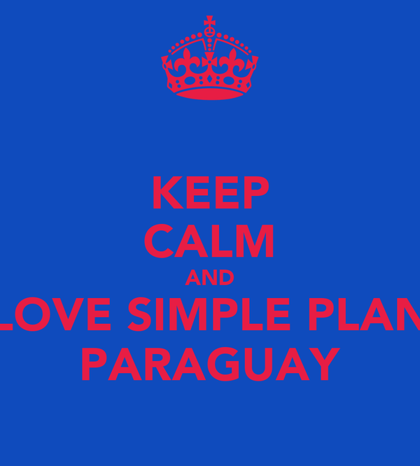 KEEP CALM AND LOVE SIMPLE PLAN PARAGUAY