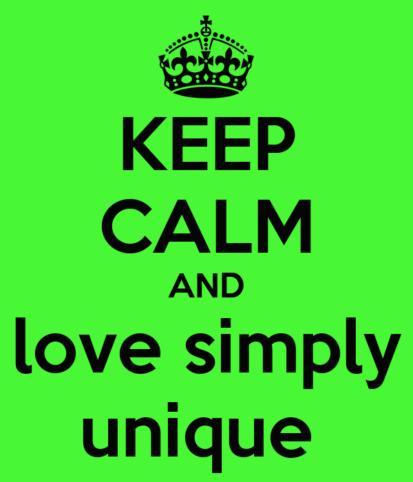 KEEP CALM AND love simply unique