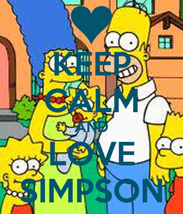 KEEP CALM AND LOVE SIMPSON