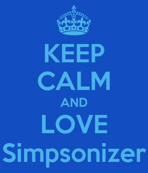 KEEP CALM AND LOVE Simpsonizer