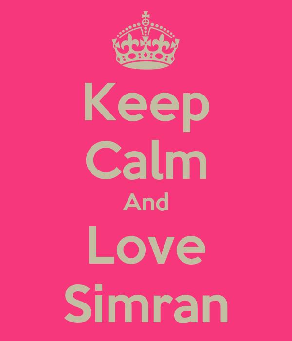 Keep Calm And Love Simran
