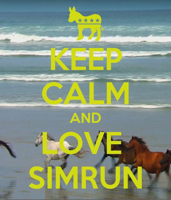 KEEP CALM AND LOVE  SIMRUN
